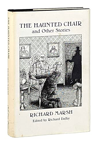 THE HAUNTED CHAIR AND OTHER STORIES: Marsh, Richard.