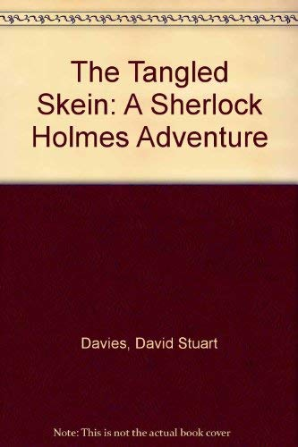 9781899562466: The Tangled Skein: A Sherlock Holmes Adventure
