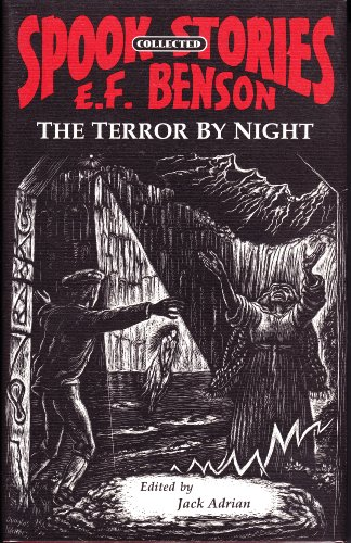 The Terror by Night (Spook Stories): Benson, E.F.