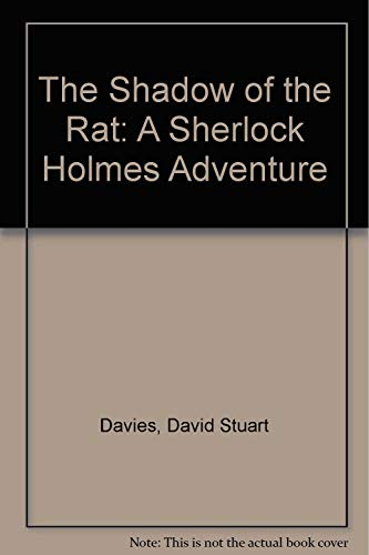 The Shadow of the Rat: A Sherlock Holmes Adventure