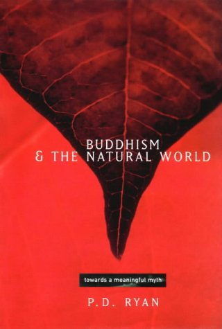 Buddhism and the Natural World: Towards a Meaningful Myth: Ryan, P.D.