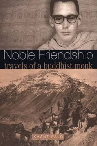 9781899579464: Noble Friendship: Travels of a Buddhist Monk