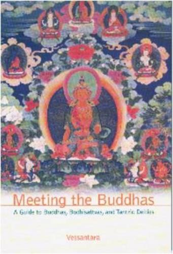 9781899579563: Meeting the Buddha: A Guide to Buddha, Bodhisattvas and Tantric Deities