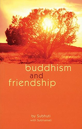 Buddhism and Friendship Subhuti and Subhamati