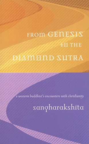 From Genesis to the Diamond Sutra: A Western Buddhist's Encounters With Christianity: ...