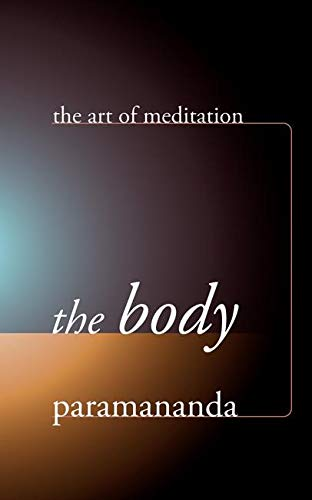 9781899579778: The Body (Art of Meditation)