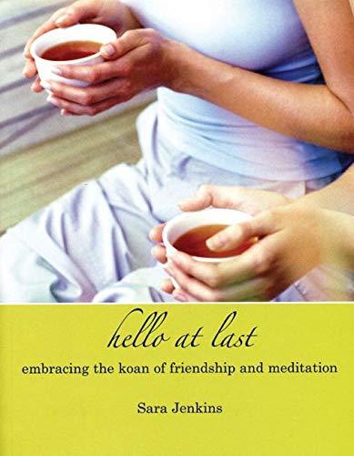 9781899579792: Hello At Last: Embracing the Koan of Friendship & Meditation