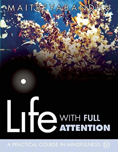 9781899579983: Life with Full Attention: A Practical Course in Mindfulness