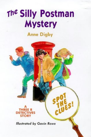 Three R Detectives and the Silly Postman Mystery (1899587004) by Digby, Anne; Rowe, Gavin
