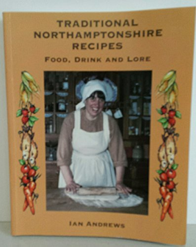 9781899597062: Traditional Northamptonshire Recipes: Food, Drink and Lore