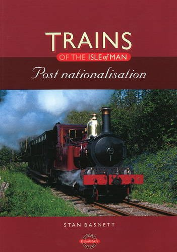 9781899602049: Trains of the Isle of Man: Post Nationalisation