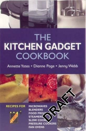 The Kitchen Gadget Cookbook: Page, Dianne, Webb,