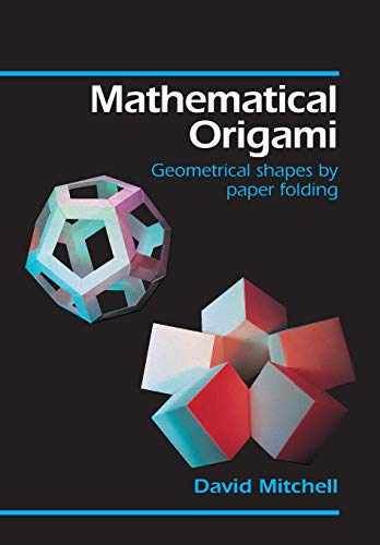 9781899618187: Mathematical Origami: Geometrical Shapes by Paper Folding