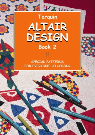 Altair Design: Special Patterns for Everyone to Colour (Book 2): John Southcliffe Martineau