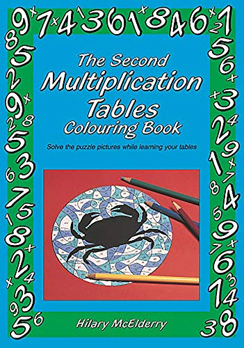 The Second Multiplication Tables Colouring Book: Solve the Puzzle Pictures While Learning Your ...