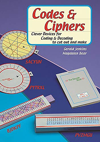 Codes and Ciphers: Clever Devices for Coding: Bear, Magdalen