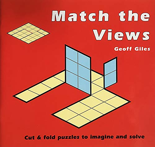 Match the Views: Cut and Fold Puzzles to Imagine and Solve: Giles, Geoff
