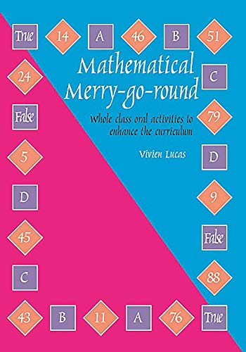 Mathematical Merry-go-round: Whole Class Oral Activities to Enhance the Curriculum: Lucas, Vivien
