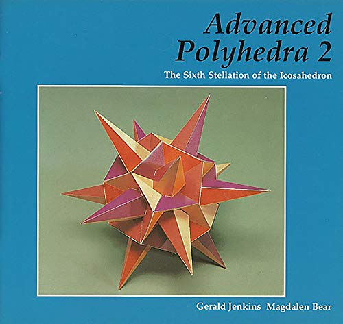 9781899618620: Advanced Polyhedra: The Sixth Stellation of the Icosahedron
