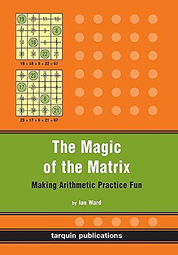 The Magic Of The Matrix: Making Arithmetic Practice Fun (1899618775) by Ian Ward