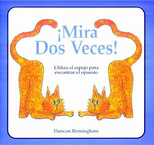 9781899618804: Mira Dos Veces: Utiliza El Espejo Para Encontrar El Opuesto (Spanish Edition)