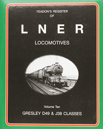 Yeadon's Register of LNER Locomotives, Vol. 10: Yeadon, Willie B.