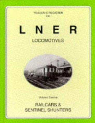 Yeadon's Register of LNER Locomotives: Railcars and: Yeadon, Willie B.