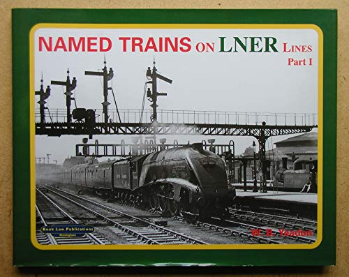 Named trains on LNER lines, Pt 1: The Scottish trains and the Pullman trains