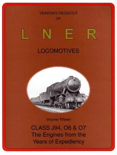 Yeadon's Register of LNER Locomotives: Class J94,: Yeadon, Willie B.