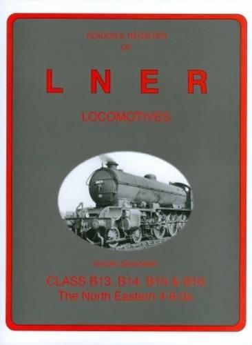 Yeadon's Register of LNER Locomotives Volume 17: Yeadon, Willie B.