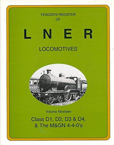Yeadon's Register of LNER Locomotives: Class D1,: Yeadon, Willie B.