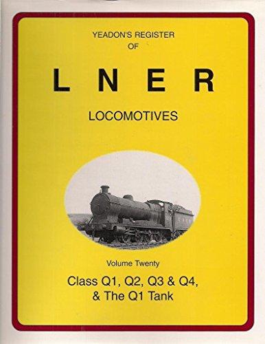 Yeadon's Register of LNER Locomotives: Q1, Q2,: Yeadon, Willie B.