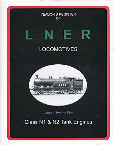 Yeadon Register of LNER Locomotives: Class N1: Yeadon, William H.