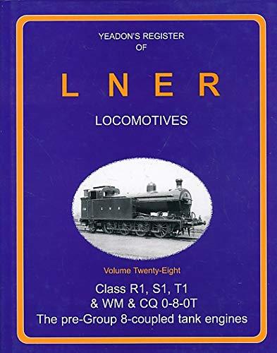 Yeadon Register of LNER Locomotives: Class R1,: Yeadon, William H.