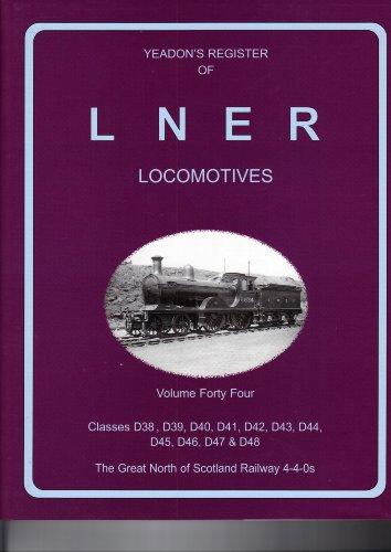 Yeadon's Register of LNER Locomotives: Classes D38: Yeadon, Willie B.