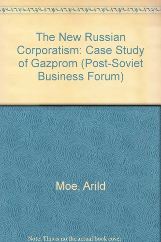 9781899658718: The New Russian Corporatism: Case Study of Gazprom (Post-Soviet Business Forum)