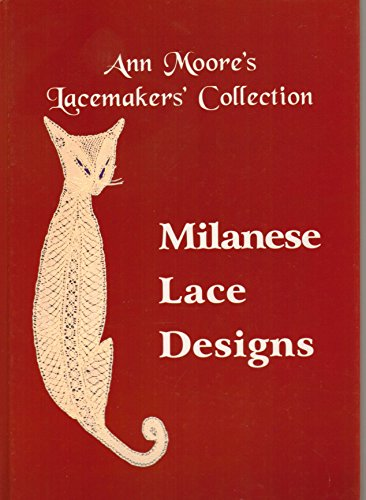 9781899674053: Milanese Lace Designs (Ann Moore's Lacemakers' Collection)