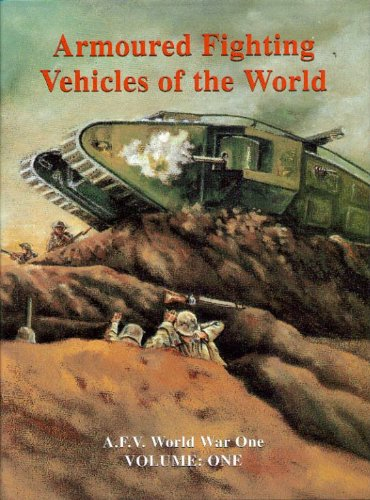 9781899695027: Armoured Fighting Vehicles of the World: AFVs of World War One