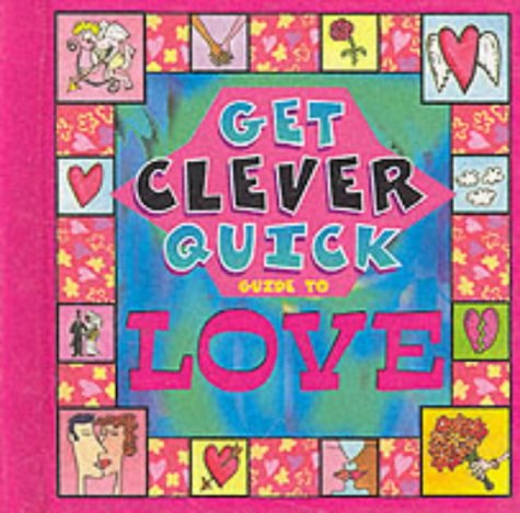 9781899712670: Get Clever Quick Guide to Love