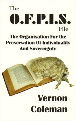 THE O.F.P.I.S. FILE : The Organisation for the Preservation of Individuality and Sovereignty