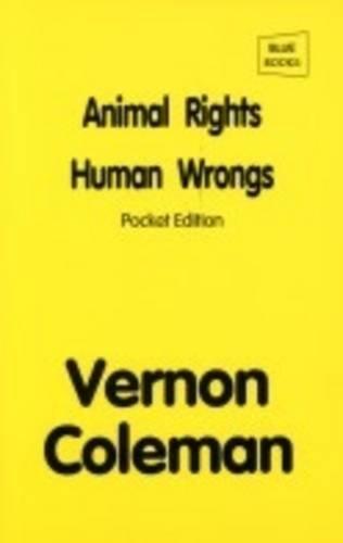 Animal Rights, Human Wrongs: Pocket Edition: Coleman, Vernon