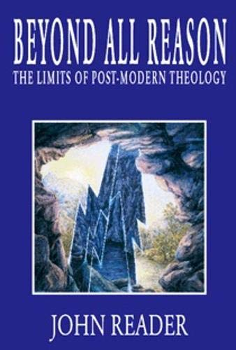 9781899750023: Beyond All Reason: Limits of Post-modern Theology