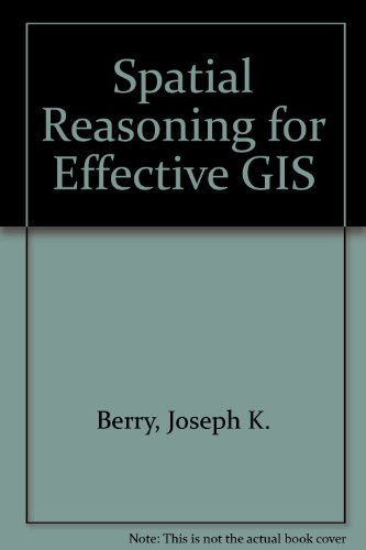 9781899761760: Spatial Reasoning for Effective GIS