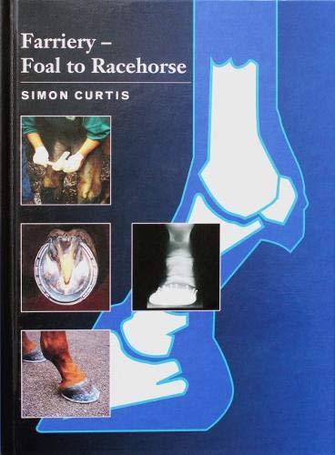 Farriery: Foal to Racehorse: Curtis, Simon
