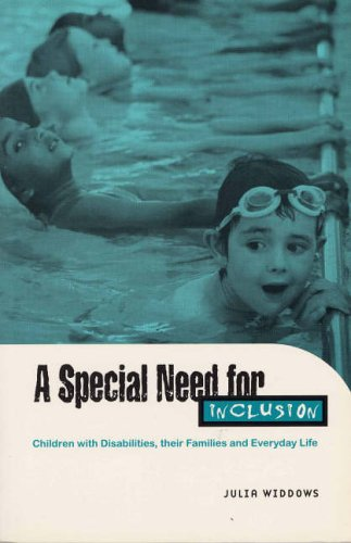 9781899783069: A Special Need for Inclusion: Children with Disabilities, Their Families and Everyday Life (The Children's Society Reports)