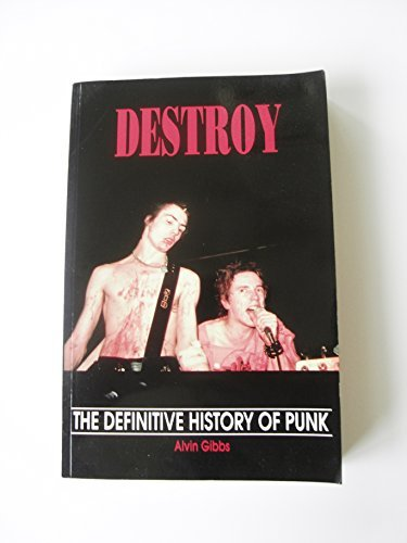 Destroy: The Definitive History of Punk: Gibbs, Alvin