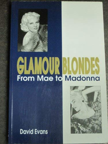 Glamour Blondes From Mae to Madonna: Evans, David