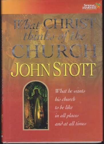 9781899788422: What Christ Thinks of the Church: What He Wants His Church to Be Like in All Places and at All Times