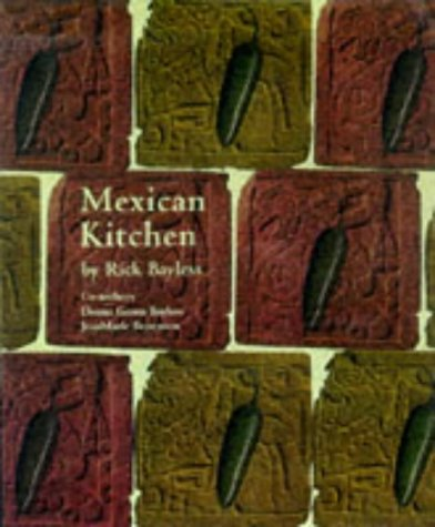 9781899791569: Mexican Kitchen: Rick Bayless's