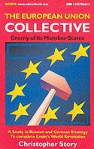 9781899798018: The European Union Collective: Enemy of Its Member States